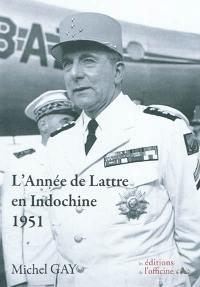 L'année des victoires en Indochine avec Jean de Lattre de Tassigny (1889-1952)