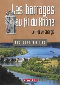 Les barrages au fil du Rhône