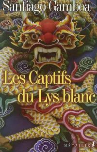 Les captifs du Lys blanc