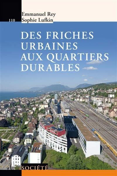 Des friches urbaines aux quartiers durables