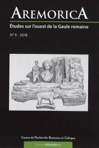 Aremorica : études sur l'ouest de la Gaule romaine. n° 9, Actes de la XIe journée d'étude sur l'ouest de la Gaule romaine