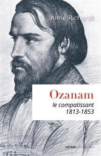 Ozanam, le compatissant