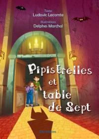 Pipistrelles et table de sept
