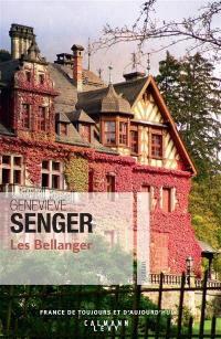 Les Bellanger. Volume 1,