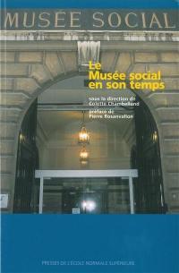 Le Musée social et son temps