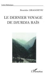 Le dernier voyage de Djurdja Raïs