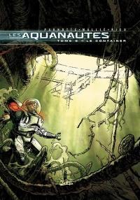 Les Aquanautes. Volume 2, Le container