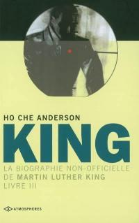 King : la biographie non-officielle de Martin Luther King. Vol. 3