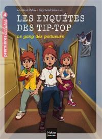 Les enquêtes des Tip-Top. Volume 8, Le gang des pollueurs