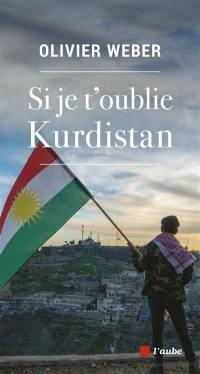 Si je t'oublie Kurdistan