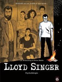 Lloyd Singer. Vol. 7. Cycle 3. Vol. 1. Psychothérapie