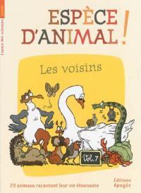 Espèce d'animal !. Volume 7, Les voisins