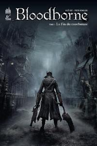 Bloodborne. Volume 1, La fin du cauchemar