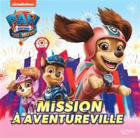 Paw Patrol, Mission à Aventureville
