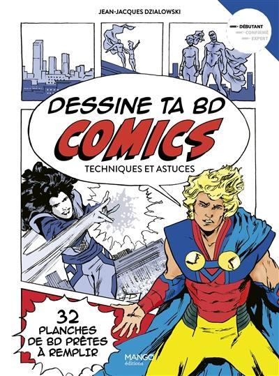 Dessine ta BD comics : techniques et astuces : 32 planches de BD prêtes à remplir