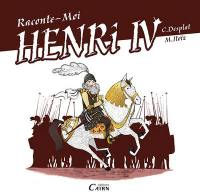 Raconte-moi Henri IV, roi de la paix