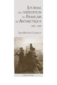 Journal de l'expédition du Français en Antarctique