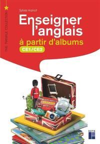 Enseigner l'anglais à partir d'albums : CE1-CE2