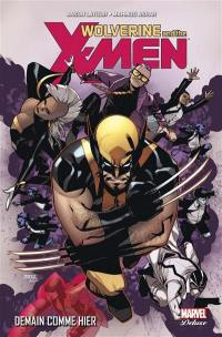 Wolverine and the X-Men. Volume 5, Demain comme hier