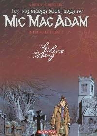 Mic Mac Adam. Volume 2, Les premières aventures de Mic Mac Adam
