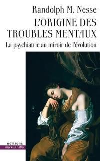 L'origine des troubles mentaux