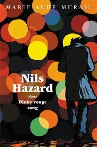Nils Hazard. Volume 1, Nils Hazard dans Dinky rouge sang