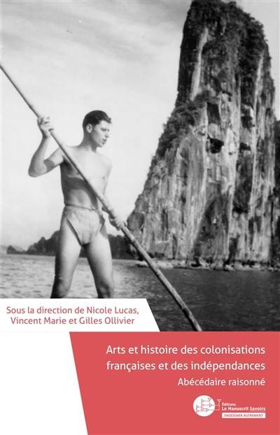Arts et histoire des colonisations françaises et des indépendances