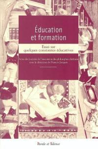 Education et formation, essai sur quelques constantes éducatives