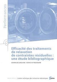 Efficacité des traitements de relaxation de contraintes résiduelles