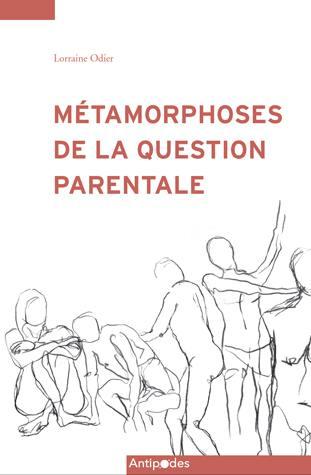 Métamorphoses de la question parentale