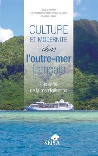 Culture et modernité dans l'outre-mer français