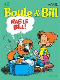 Boule & Bill. Volume 19, Ras le Bill !