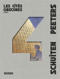 Les cités obscures. Volume 4,