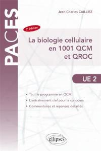La biologie cellulaire en 1.001 QCM et QROC