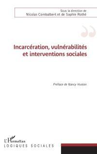 Incarcération, vulnérabilités et interventions sociales
