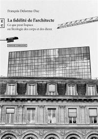 La fidélité de l'architecte
