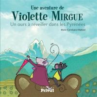 Une aventure de Violette Mirgue, Un un ours à réveiller dans les Pyrénées