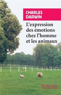 L'expression des émotions chez l'homme et les animaux; Suivi de Esquisse biographique d'un petit enfant