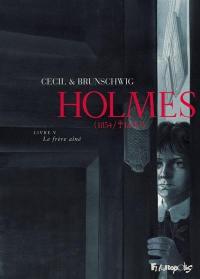 Holmes (1854-1891 ?). Volume 5, Le frère aîné