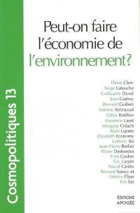 Cosmopolitiques. n° 13, Peut-on faire l'économie de l'environnement ?