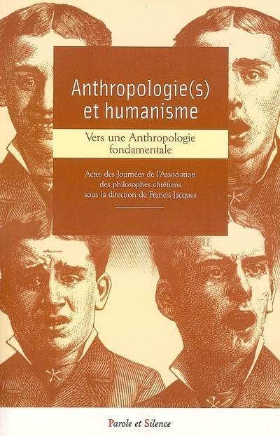 Anthropologie(s) et humanisme