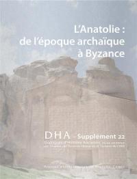 Dialogues d'histoire ancienne, supplément. n° 22, L'Anatolie