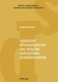 Approche ethnographique des langues spécialisées professionnelles