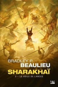 Sharakhaï. Volume 3, Le voile de lances