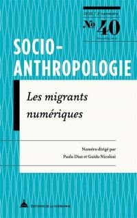 Socio-anthropologie : revue interdisciplinaire de sciences sociales. n° 40, Les migrants numériques