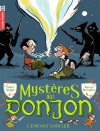 Mystères au donjon. Volume 2, L'enfant sorcier