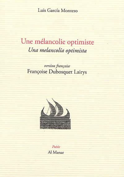 Une mélancolie optimiste = Una melancolia optimista