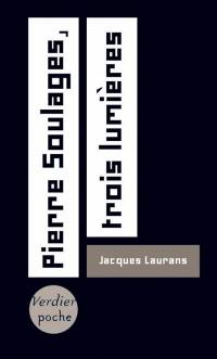 Pierre Soulages, trois lumières