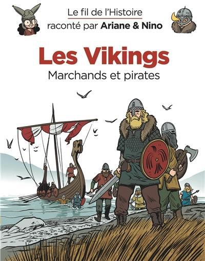Le fil de l'histoire raconté par Ariane & Nino. Volume 17, Les Vikings