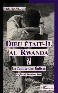 Dieu était-il au Rwanda ?
